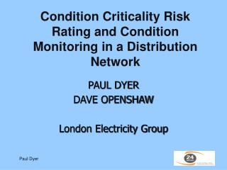 Condition Criticality Risk Rating and Condition Monitoring in a Distribution Network