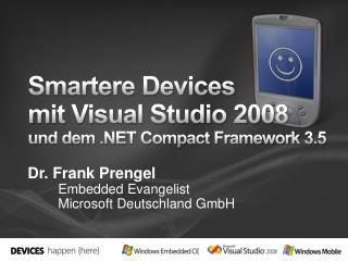 Smartere Devices  mit Visual Studio 2008  und dem  Compact Framework 3.5