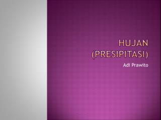 HUJAN (PRESIPITASI)