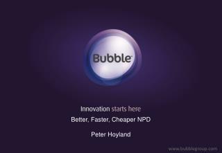 Better, Faster, Cheaper NPD Peter Hoyland