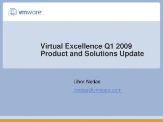 Virtual Excellence Q1 2009 Product and Solutions Update