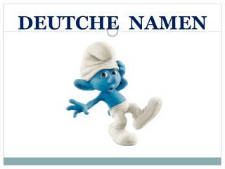 DEUTCHE  NAMEN