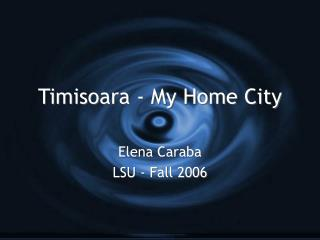 Timisoara - My Home City