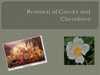 Removal of Creeks and Cherokees