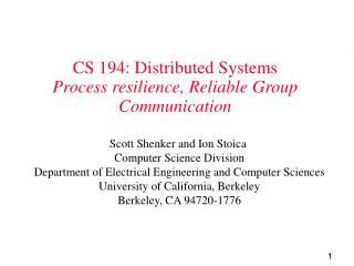 CS 194: Distributed Systems Process resilience, Reliable Group Communication