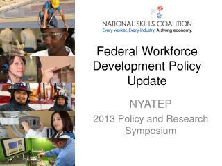 Federal Workforce Development Policy Update
