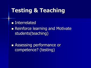 Testing & Teaching