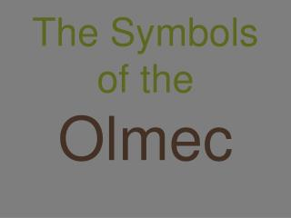 The Symbols of the  Olmec
