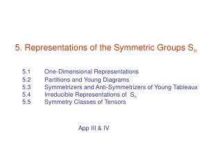5. Representations of the Symmetric Groups S n
