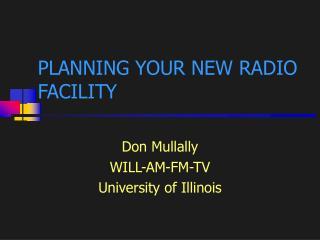 PLANNING YOUR NEW RADIO FACILITY