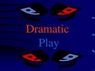Dramatic  Play