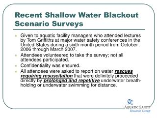 Recent Shallow Water Blackout Scenario Surveys