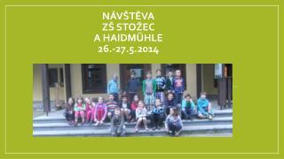 Návštěva   ZŠ Stožec  a HAIDM ühle 26.-27.5.2014