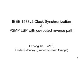 IEEE 1588v2 Clock Synchronization  &  P2MP LSP with co-routed reverse path