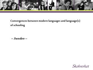 Convergences between modern languages and language(s) of schooling � Sweden �