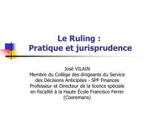 Le Ruling :  Pratique et jurisprudence