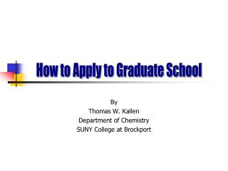 By Thomas W. Kallen Department of Chemistry SUNY College at Brockport