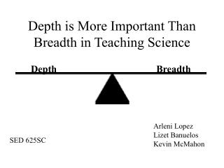 Depth is More Important Than Breadth in Teaching Science