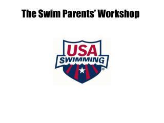 The Swim Parents' Workshop