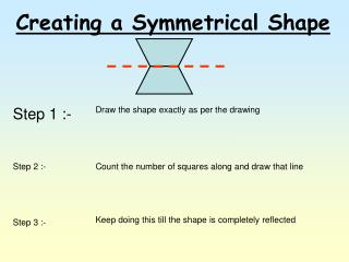 Creating a Symmetrical Shape