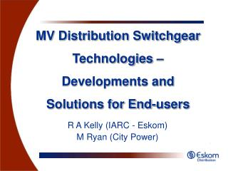 MV Distribution Switchgear Technologies – Developments and Solutions for End-users