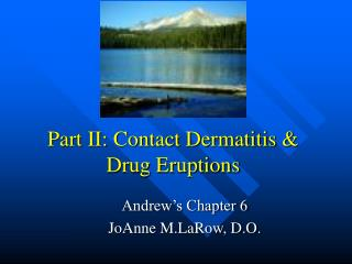 Part II: Contact Dermatitis  Drug Eruptions