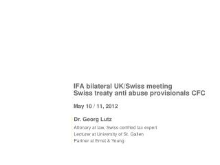 IFA bilateral UK/Swiss  meeting Swiss treaty anti abuse  provisionals  CFC May 10 / 11, 2012