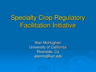 Specialty Crop Regulatory Facilitation Initiative