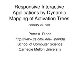 Responsive Interactive Applications by Dynamic Mapping of Activation Trees  February 20, 1998
