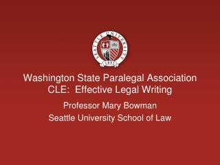 Washington State Paralegal Association CLE:  Effective Legal Writing