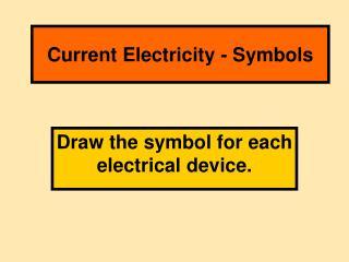 Current Electricity - Symbols