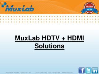MuxLab HDTV  + HDMI Solutions