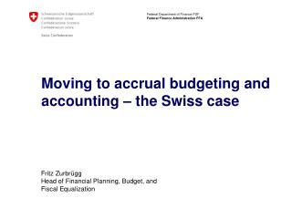 Moving to accrual budgeting and accounting – the Swiss case