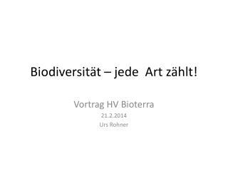 Biodiversit�t � jede  Art z�hlt!