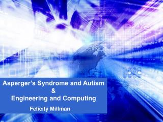 Asperger s Syndrome and Autism   Engineering and Computing