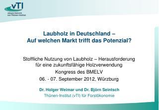 Laubholz in Deutschland – Auf welchen Markt trifft das Potenzial?