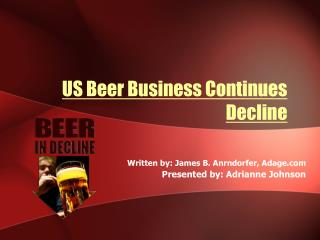 US Beer Business Continues Decline