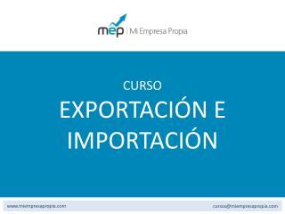 CURSO EXPORTACIÓN E IMPORTACIÓN