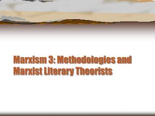 Marxism 3: Methodologies and Marxist Literary Theorists