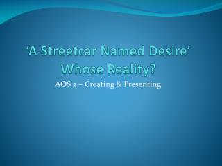 'A Streetcar Named Desire' Whose Reality?