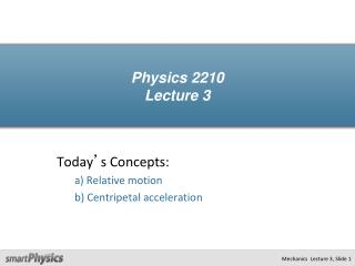 Physics 2210 Lecture 3