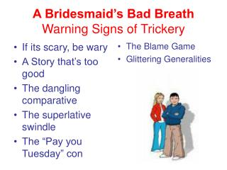 A Bridesmaid�s Bad Breath Warning Signs of Trickery