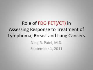 Role of  FDG PET(/CT)  in  Assessing Response  to Treatment of Lymphoma , Breast and Lung Cancers