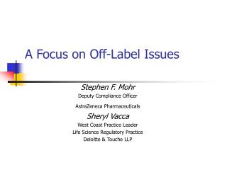 A Focus on Off-Label Issues