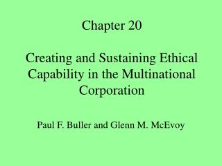Chapter 20 Creating and Sustaining Ethical Capability in the Multinational Corporation