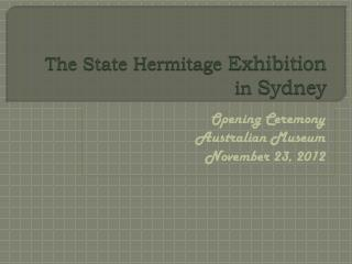 The State Hermitage  Exhibition in  Sydney