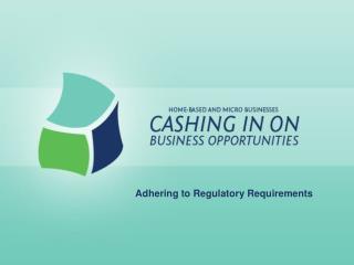 Adhering to Regulatory Requirements