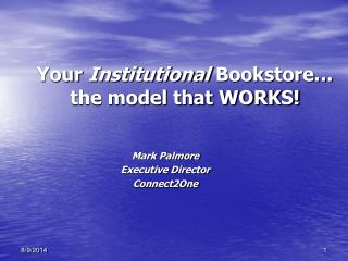 Your  Institutional  Bookstore� the model that WORKS!