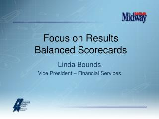 Linda Bounds Vice President – Financial Services