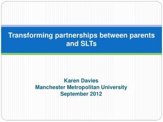Transforming partnerships between parents and SLTs